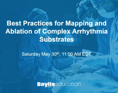 Webinar: Best Practices for Mapping and Ablation of Complex Arrhythmia Substrates