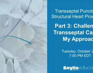 Webinar: Transseptal Puncture for Structural Heart Procedures - Part 3